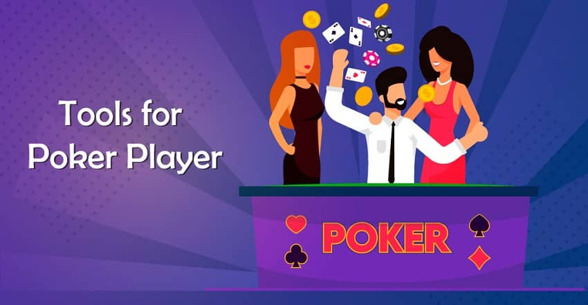 Essential Tools That Poker Players Need to Know About